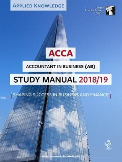 ACCA Accountant in Business Study Manual 2018-19 -