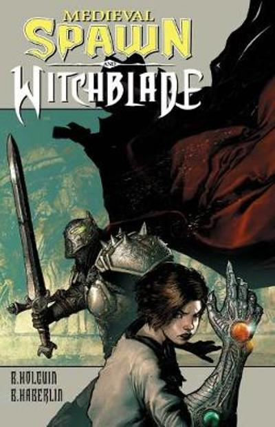 Medieval Spawn/Witchblade Volume 1 - Brian Haberlin