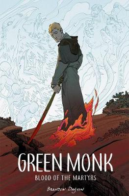 Green Monk: Blood of the Martyrs - Brandon Dayton