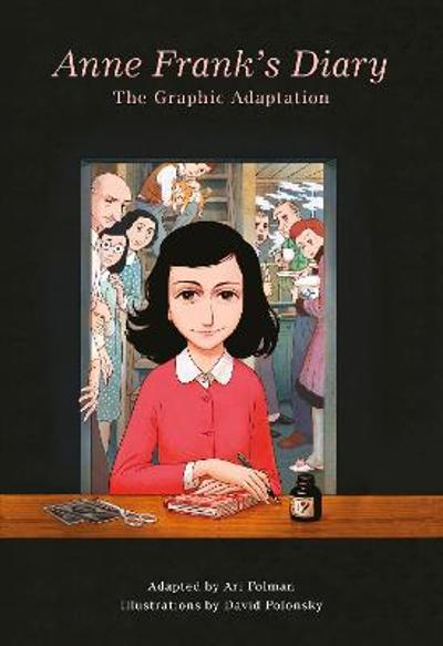 Anne Frank's Diary: The Graphic Adaptation - Anne Frank