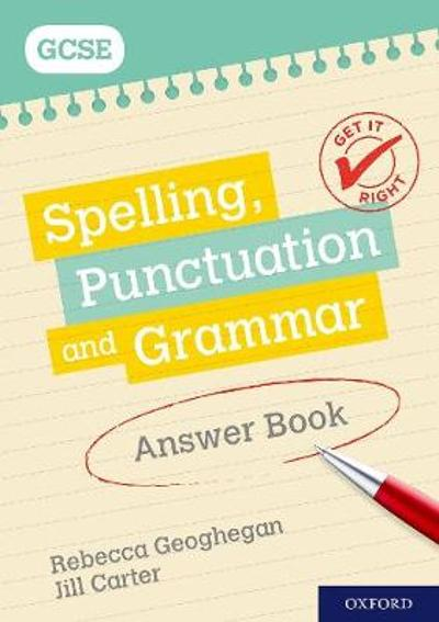 Get It Right: for GCSE: Spelling, Punctuation and Grammar Answer Book - Rebecca Geoghegan