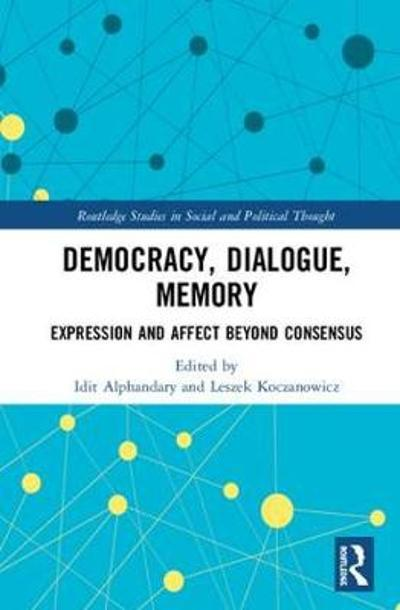 Democracy, Dialogue, Memory - Idit Alphandary