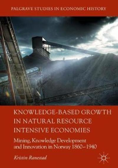 Knowledge-Based Growth in Natural Resource Intensive Economies - Kristin Ranestad