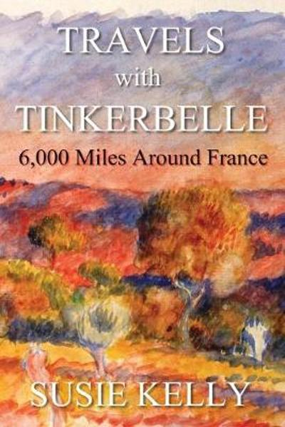 Travels With Tinkerbelle - Susie Kelly