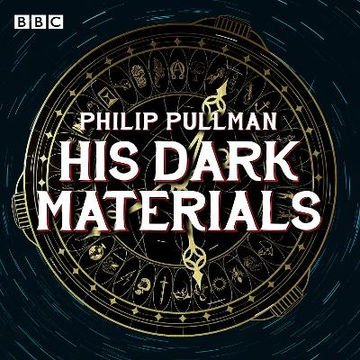 His Dark Materials: The Complete BBC Radio Collection - Philip Pullman