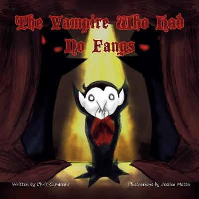 The Vampire Who Had No Fangs - Chris Campeau