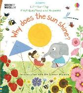Lift-the-Flap First Questions and Answers Why Does the Sun Shine? - Katie Daynes Katie Daynes Christine Pym