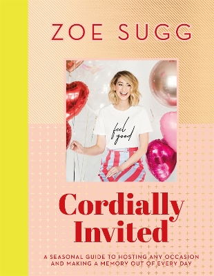 Cordially Invited: A seasonal guide to celebrations and hosting, perfect for festive planning, crafting and baking in the run up to Christmas! - Zoe Sugg