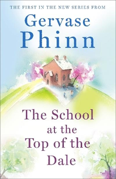 The School at the Top of the Dale - Gervase Phinn