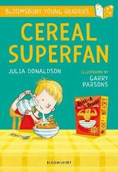 Cereal Superfan: A Bloomsbury Young Reader - Julia Donaldson  Garry Parsons