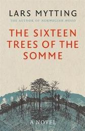 The Sixteen Trees of the Somme - Lars Mytting Paul Russell Garrett