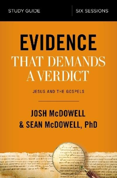 Evidence That Demands a Verdict Study Guide - Josh McDowell