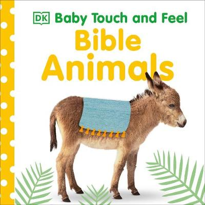 Baby Touch and Feel Bible Animals - DK