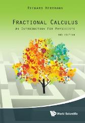 Fractional Calculus: An Introduction For Physicists (Third Edition) - Richard Herrmann