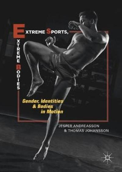 Extreme Sports, Extreme Bodies - Jesper Andreasson