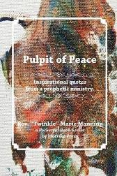 Pulpit of Peace - Twinkle Marie Manning