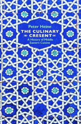 The Culinary Crescent - Peter Heine