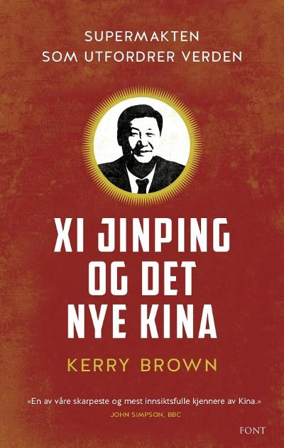 Xi Jinping og det nye Kina - Kerry Brown