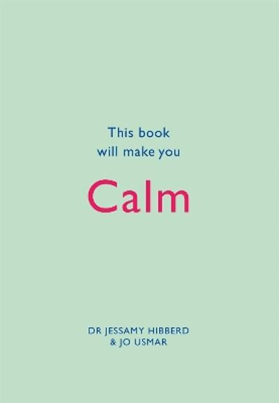 This Book Will Make You Calm - Jessamy Hibberd