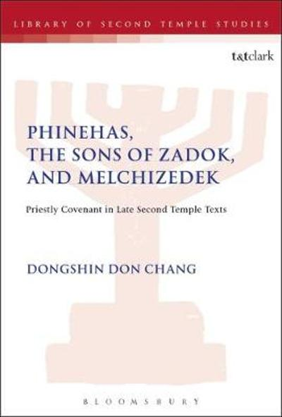 Phinehas, the Sons of Zadok, and Melchizedek - Dongshin Don Chang