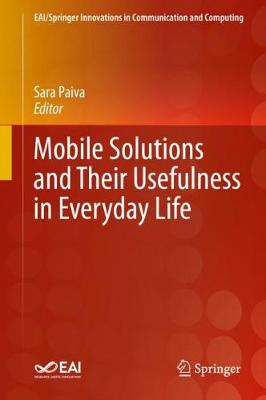 Mobile Solutions and Their Usefulness in Everyday Life - Sara Paiva