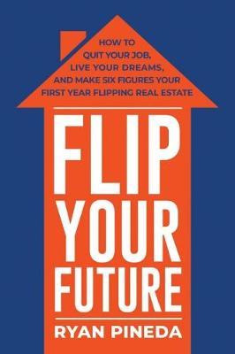 Flip Your Future - Ryan Pineda