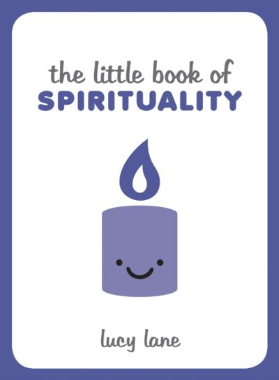 Little Book of Spirituality - Lucy Lane