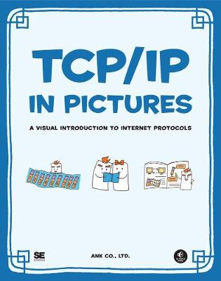 Tcp/ip In Pictures - LTD. ANK CO.