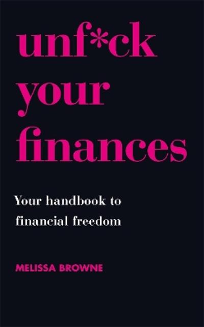 Unf*ck Your Finances - Melissa Browne