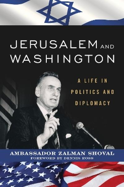Jerusalem and Washington - Zalman Shoval