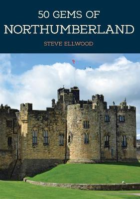 50 Gems of Northumberland - Steve Ellwood