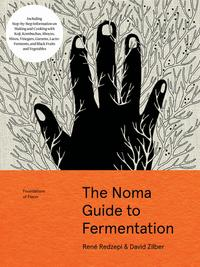 The Noma guide to fermentation - René Redzepi