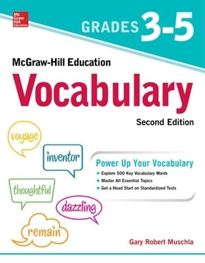 McGraw-Hill Education Vocabulary Grades 3-5, Second Edition - Gary Muschla