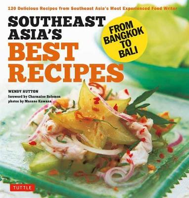 Southeast Asia's Best Recipes - Wendy Hutton