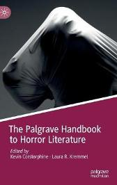 The Palgrave Handbook to Horror Literature - Kevin Corstorphine Laura R. Kremmel