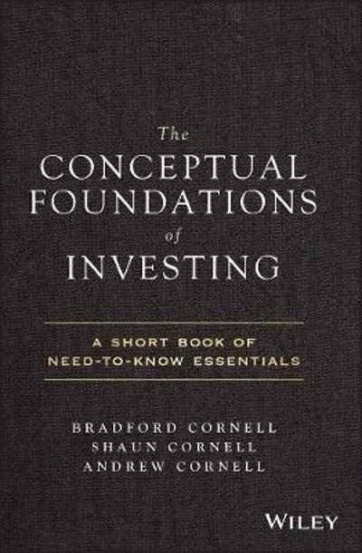 The Conceptual Foundations of Investing - Bradford Cornell