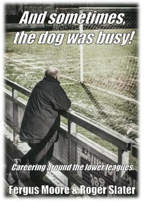And sometimes, the dog was busy! - Fergus Moore
