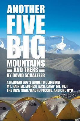 Another Five Big Mountains and Treks - David N. Schaeffer