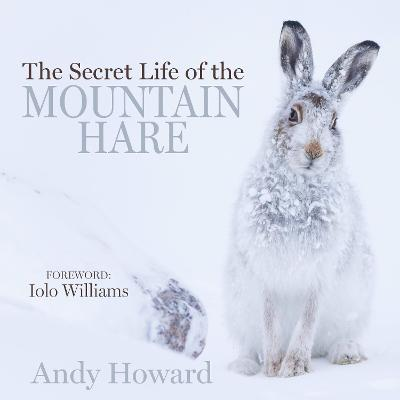 The Secret Life of the Mountain Hare - Andy Howard