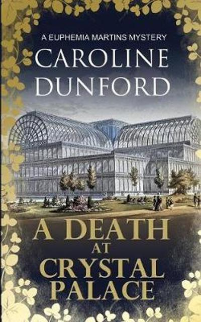 A Death at Crystal Palace - Caroline Dunford