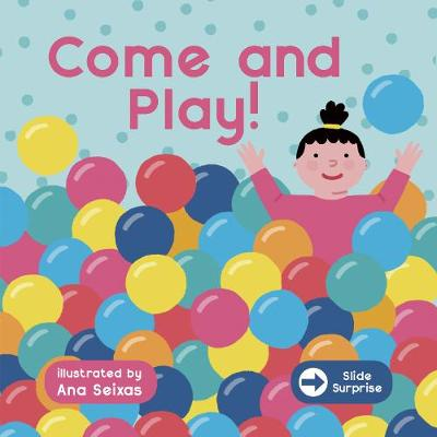 Slide Surprise : Come & Play - Ana Seixas
