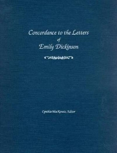 Concordance to the Letters of Emily Dickinson - Cynthia MacKenzie