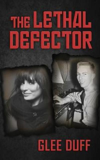 The Lethal Defector - Glee Duff