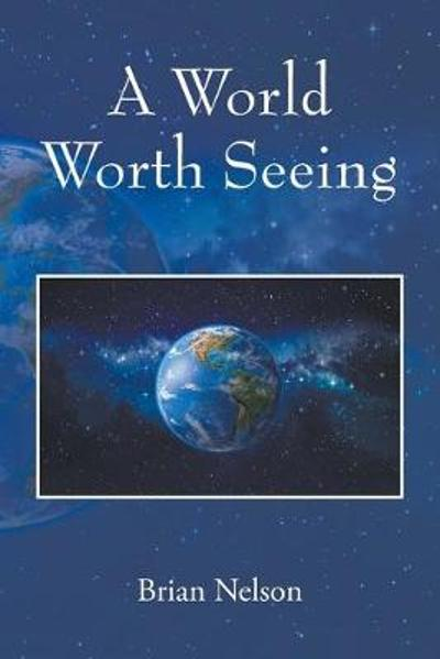 A World Worth Seeing - Brian Nelson