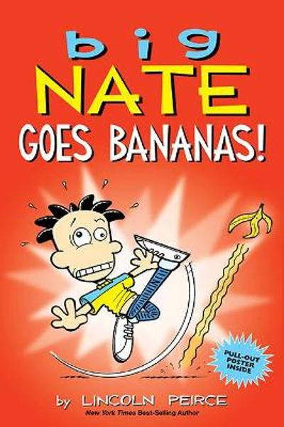 Big Nate Goes Bananas! - Lincoln Peirce