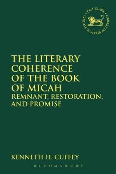 The Literary Coherence of the Book of Micah - Kenneth H. Cuffey