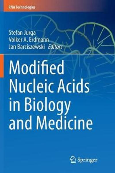 Modified Nucleic Acids in Biology and Medicine - Stefan Jurga