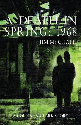 A Death in Spring - Jim McGrath