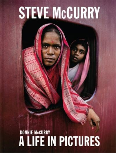 Steve McCurry: A Life in Pictures - Steve  Mccurry