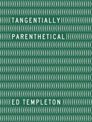 Ed Templeton - Tangentially Parenthetical - Ed Templeton